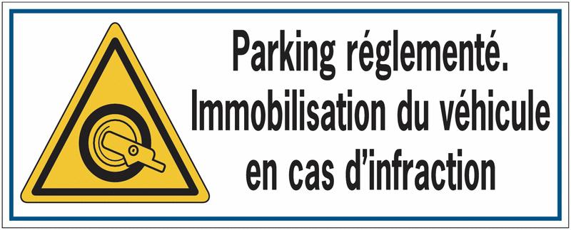 Panneau routier de dissuasion - Parking réglementé Immobilisation du véhicule en cas d'infraction