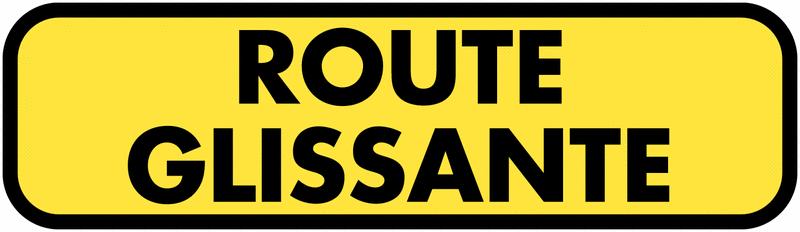Panonceau de signalisation temporaire complémentaire - Route glissante