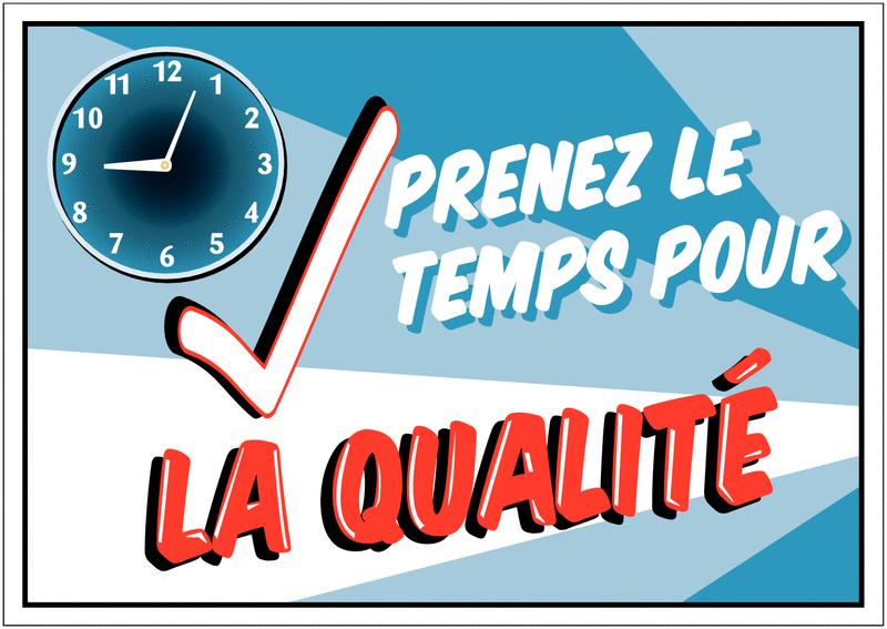 Poster de Qualité A3 - Prenez le temps pour la qualité
