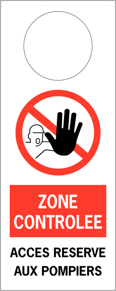 Accroche poignée de porte -<strong> </strong>Zone contrôlée Accès réservé aux pompiers