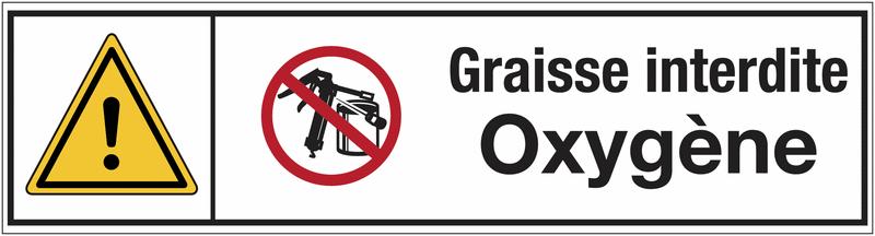 Signalisation des produits dangereux danger général - Graisse interdite - Oxygène