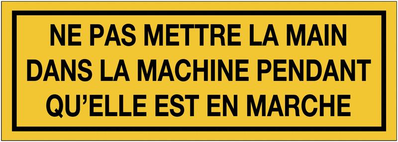 Autocollant de danger - Ne pas mettre la main dans la machine pendant qu'elle est en marche