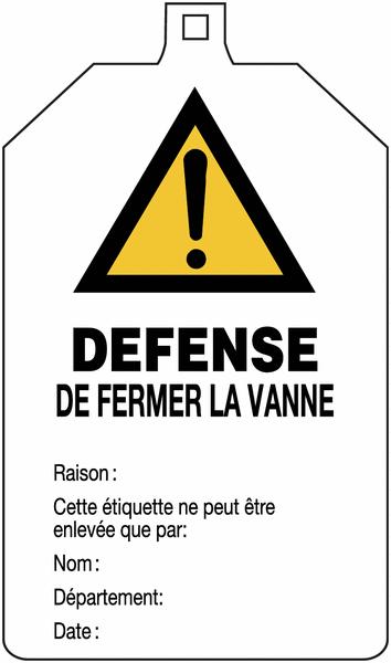 Plaquette de sécurité Danger général - Défense de fermer la vanne à compléter