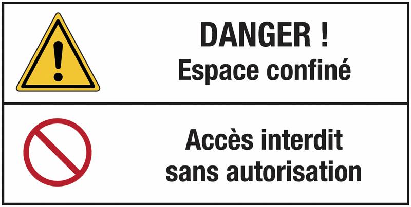 Panneau standard Danger général - Espace confiné - Accès interdit sans autorisation