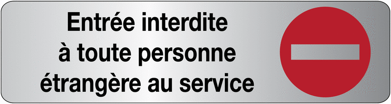 Plaque en plexiglas avec texte et symbole entrée interdite à toute personne étrangère au service
