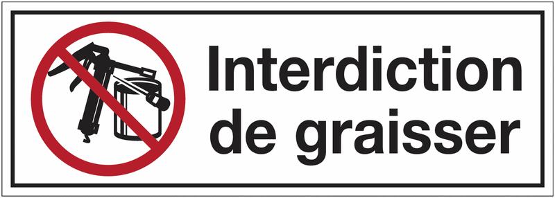 Panneaux d'interdiction rectangulaires - Interdiction de graisser