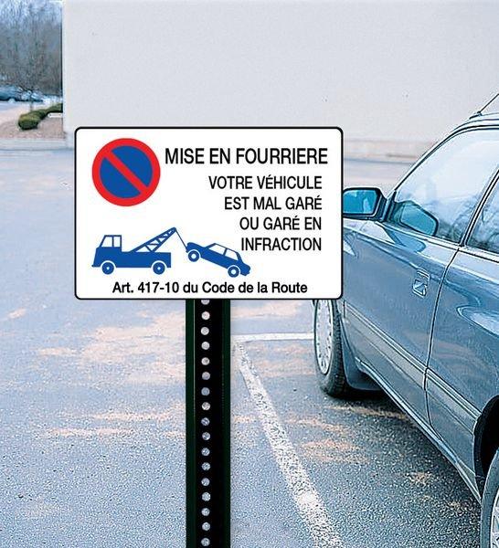 Panneau en PVC Stationnement interdit - Mise en fourrière - Votre véhicule est mal garé ou garé en infraction - Seton