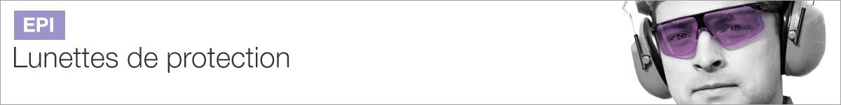 Lunettes de protection (EPI) - Protection oculaire |
