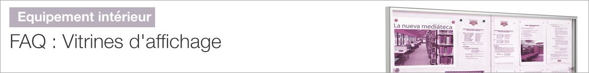 FAQ - Vitrines d'affichage : les informations utiles |