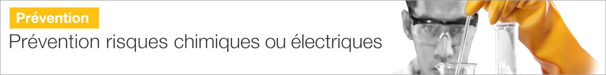Prévention des risques chimiques ou électriques |