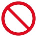 Rond rouge sur fond blanc barré pour signaler une interdiction.