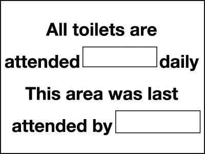 All Toilets Are Attended Daily Washroom Sign