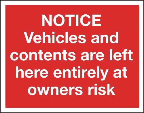 Vehicles/Contents Left At Owners Risk Reflective Signs