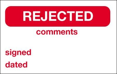 Rejected/Comments/ Signed/Dated Quality Control Labels
