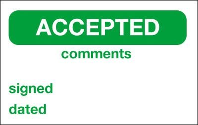 Accepted/Comments/Signed/Dated Quality Control Labels