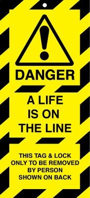 Lockout Safety Tags - Danger a Life is on the Line