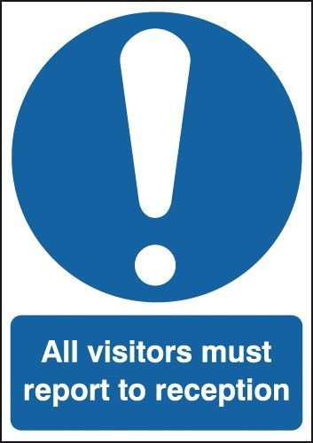 All Visitors Must Report To Reception Signs