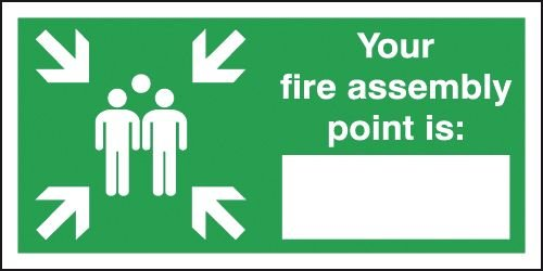 Your Fire Assembly Point is .........Signs
