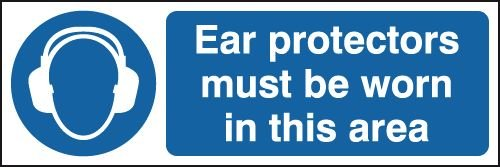 Ear Protectors Must Be Worn - Window Fix Sign