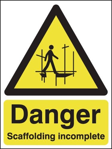 Danger Scaffolding Incomplete Signs