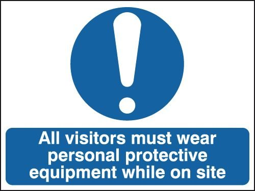 All Visitors To Wear Personal Protective Equipment Sign