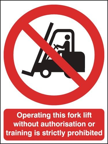 Operating Forklift Truck Without Authorisation Sign