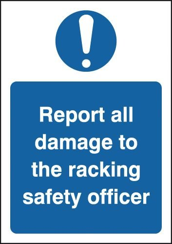 Report All Damage To The Racking Safety Officer Sign