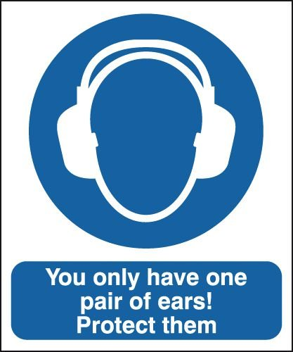 You Only Have One Pair Of Ears! Protect Them Sign
