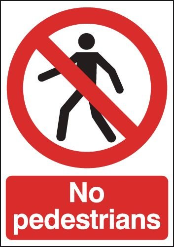 No Pedestrians Signs