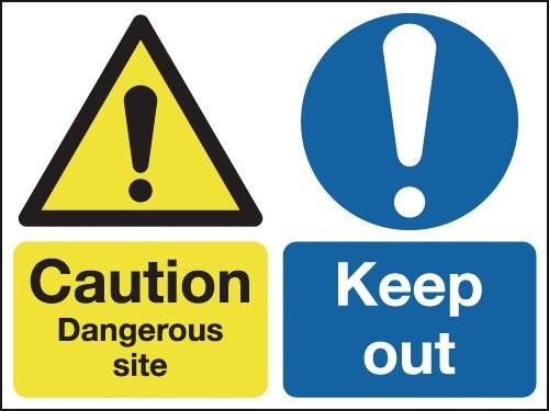 Caution Dangerous Site & Keep Out Multi-Message Signs