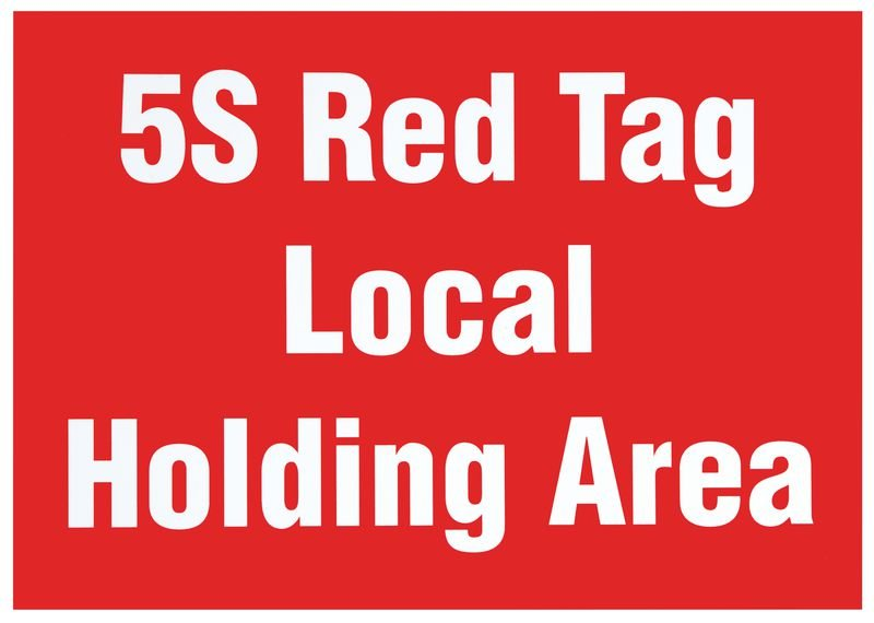 5S Red Tag Local Holding Area Signs