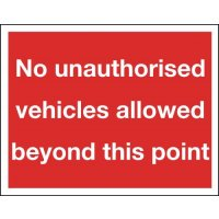 No Unauthorised Vehicles Allowed... Reflective Signs