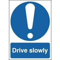 Drive Slowly Outdoor Aluminium Signs