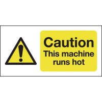 Caution This Machine Runs Hot Sign