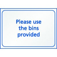 Please Use The Bins Provided Sign