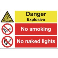 Danger Explosive/No Smoking/No Naked Lights Sign
