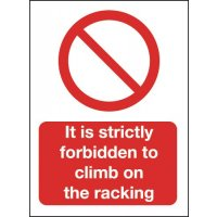 It Is Strictly Forbidden To Climb On The Racking Sign