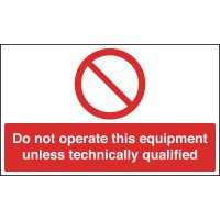 Do Not Operate This Equipment Unless Qualified Sign
