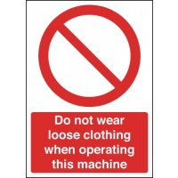 Do Not Wear Loose Clothing When Operating Machine Sign