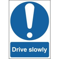 Drive Slowly Signs