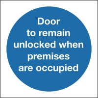 Door To Remain Unlocked When Premises Occupied Signs