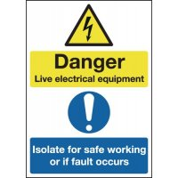 Danger Live Electrical Equipment/Isolate... Signs
