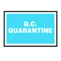 Quarantine - Quality Assurance Sign