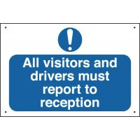 All Visitors/Drivers Must Report Vandal-Resistant Sign