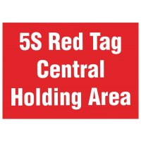 5S Red Tag Central Holding Area Signs
