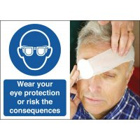 Wear Your Eye Protection Consequences Safety Sign