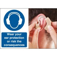 Wear Your Ear Protection Consequences Safety Sign