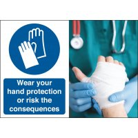Wear Your Hand Protection Consequences Safety Sign