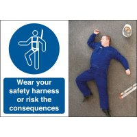 Wear Your Safety Harness Consequence Safety Signs