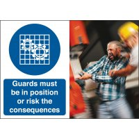 Guards Must Be In Position Consequence Safety Signs